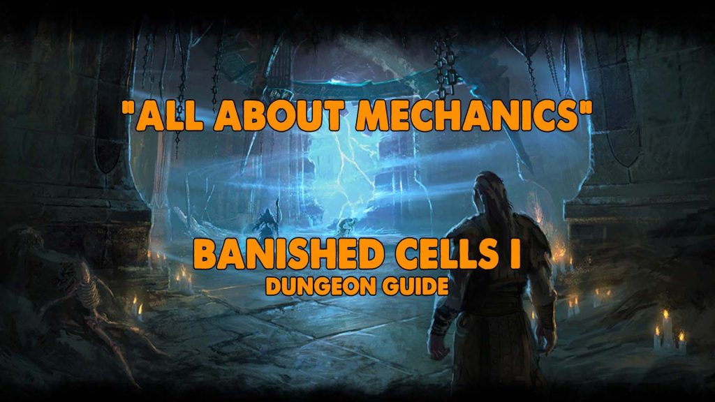 banished cells I, banished cells, banished cells all about mechanics, all about mechanics, banished cells dungeon guide