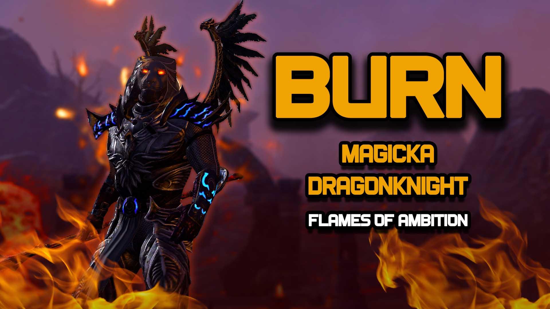 mag dk, magicka dragonknight, magdk, magicka dragonknight build, xynode, xynode gaming, xynode mag dk, burn, fire mage, burn build, flames of ambition, pve build, pve mag dk, easy mag dk