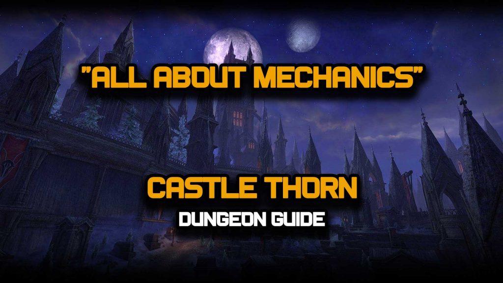 eso, elder scrolls, xynode, castle thorn, castle thorn hard mode, lady thorn hard mode, eso dungeon, castle thorn dungeon, eso hard mode , eso end game